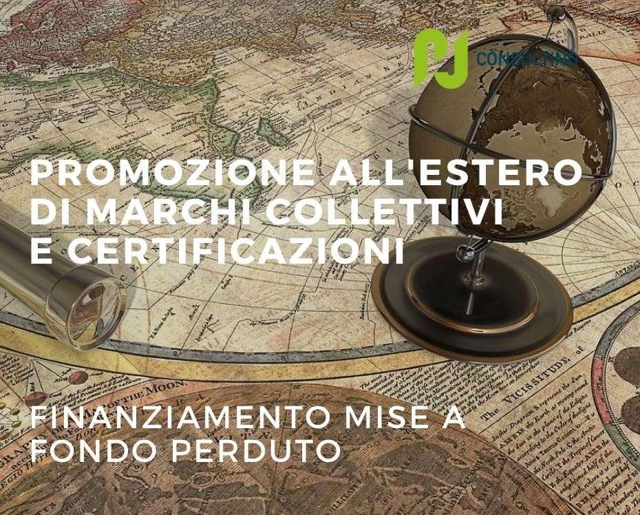 Promozione all'estero di Marchi collettivi e di certificazione: finanziamento Mise a fondo perduto